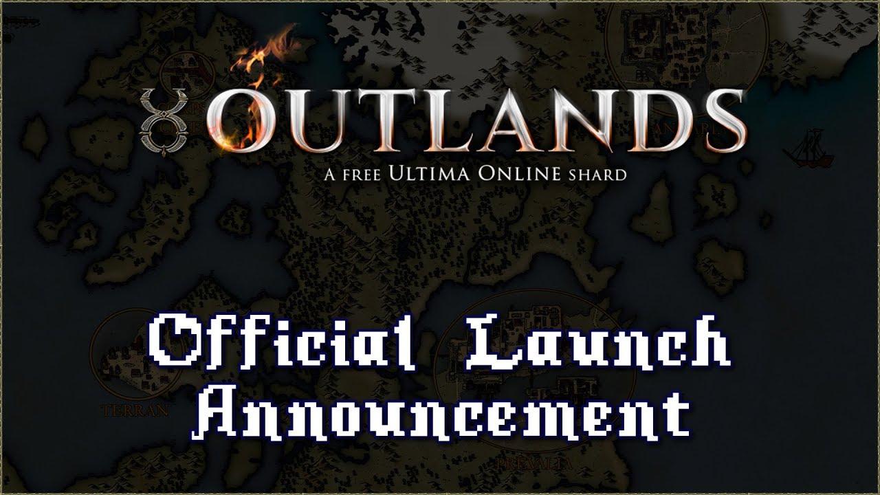 Official Launch Announcement [UO Outlands]