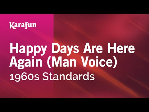 Karaoke Happy Days Are Here Again (Man Voice) - 1960s Standards *