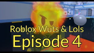 Roblox Wuts & Lols Episode 4