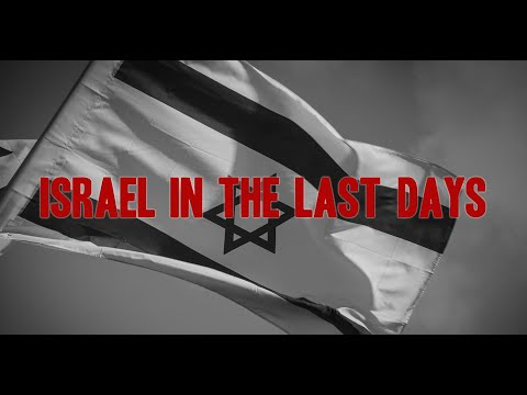 Israel in the Last Days