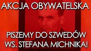 DOŁĄCZ SIĘ! Piszemy do Szwedów ws. Stefana Michnika!