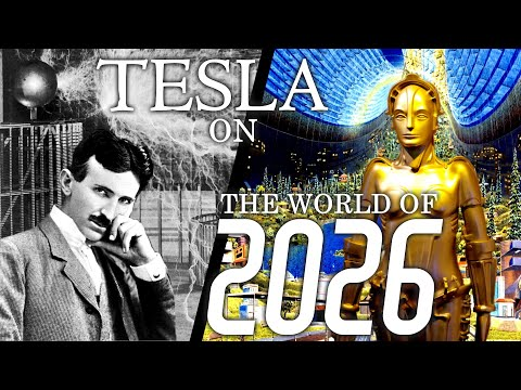 Nikola Tesla Predicts the World of 2026 (from 1926) // From Interviews in Colliers/Liberty Magazine