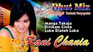 Rani Chania - Manga Takaja | Dhut Mix Minang | Dangdut Minang Terpopuler