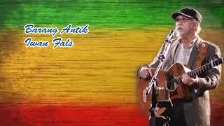 Iwan Fals - Barang Antik Lirik Lagu Video