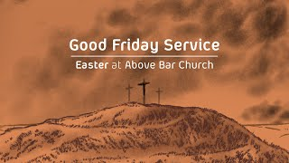 Above Bar Church Good Friday Service (10am) // Friday 10th April