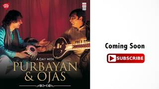 A Day with Purbayan & Ojas | Teaser 4 | Raga Shree | Music Today