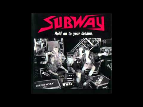 Subway -  Hold On To Your Dreams