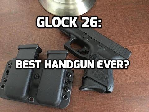 Glock 26: Best handgun ever??