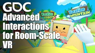 Job Simulator to Vacation Simulator: Advanced Interactions for Room-Scale VR
