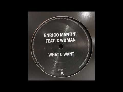 ENRICO MANTINI FEAT. X WOMAN  - WHAT U WANT (THE ORIGINAL) (ONLY ONE MUSIC) Mp3