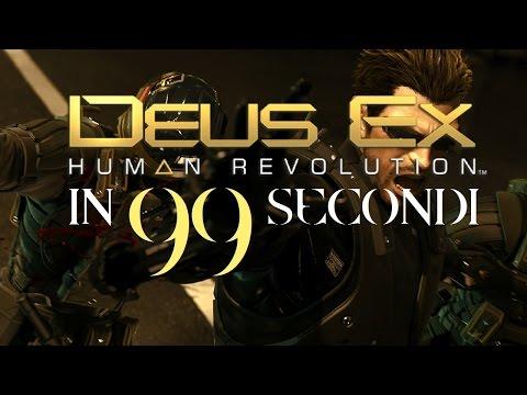 DEUS EX HUMAN REVOLUTION in 99 secondi