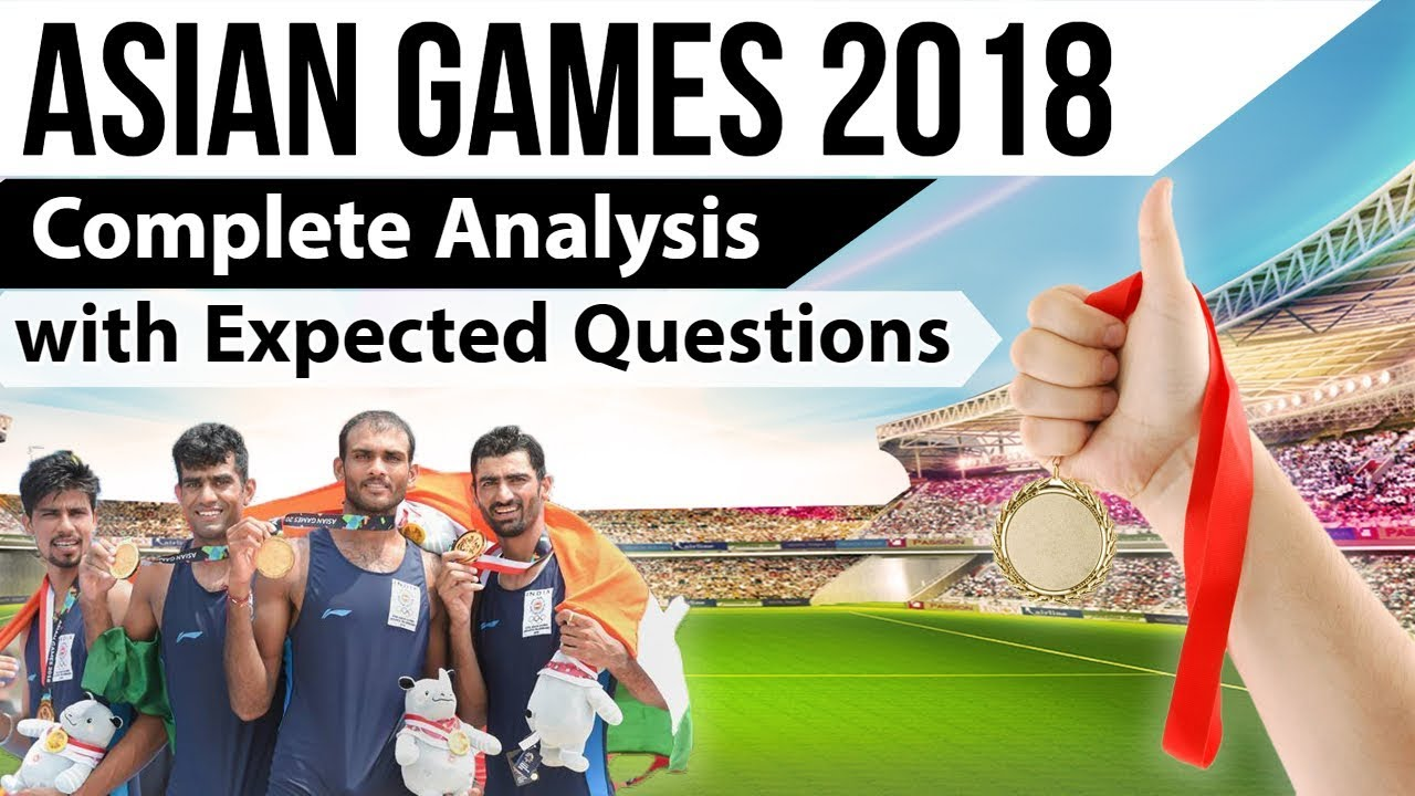 Asian Games 2018 - Complete analysis & Expected Questions - All Indian winners - Current Affairs