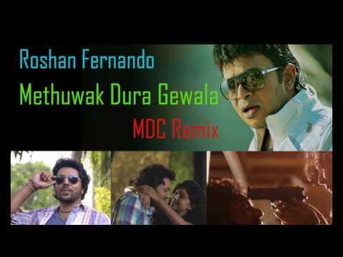 Roshan Fernando - Methuwak Dura Gewala (MDC Remix)