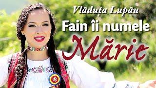Download Vlăduța Lupău - Fain îi numele Mărie