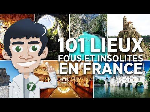 101 LIEUX LES PLUS FOUS ET INSOLITES DE FRANCE - Doc Seven