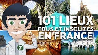 101 LIEUX LES PLUS FOUS ET INSOLITES DE FRANCE