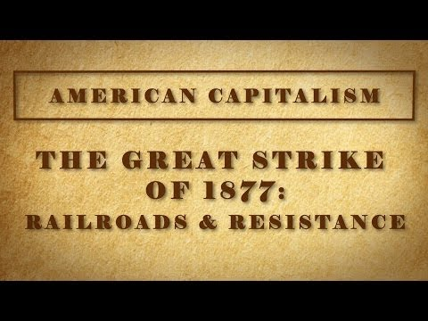 The Great Strike of 1877: Railroads and Resistance