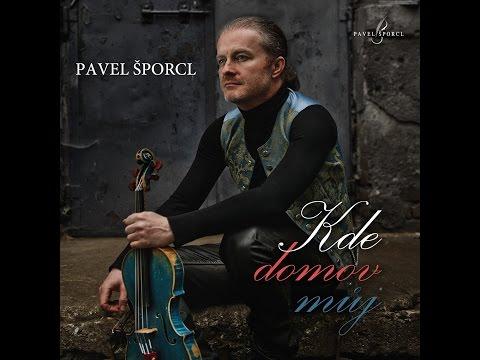 Pavel Šporcl - Kde domov můj TEASER FULL VERSION