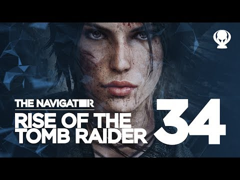 Starting to Find My Flow - Rise of the Tomb Raider EP.34 / The Navigator