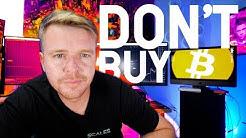DON'T BUY BITCOIN FOMO!