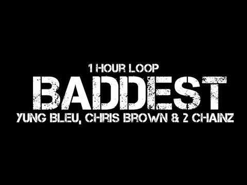Yung Bleu, Chris Brown & 2 Chainz – Baddest (1 Hour Loop)