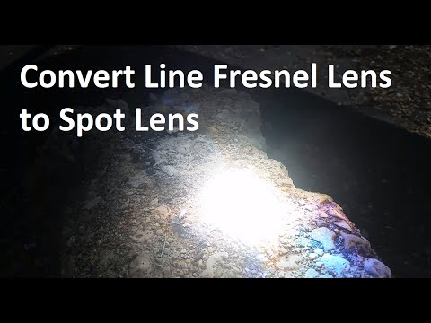 How to Convert a Linear Fresnel Lens to a Spot Lens (+2000°F)
