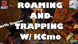 rust raids roams episode 34 roaming and trapping with kcmo