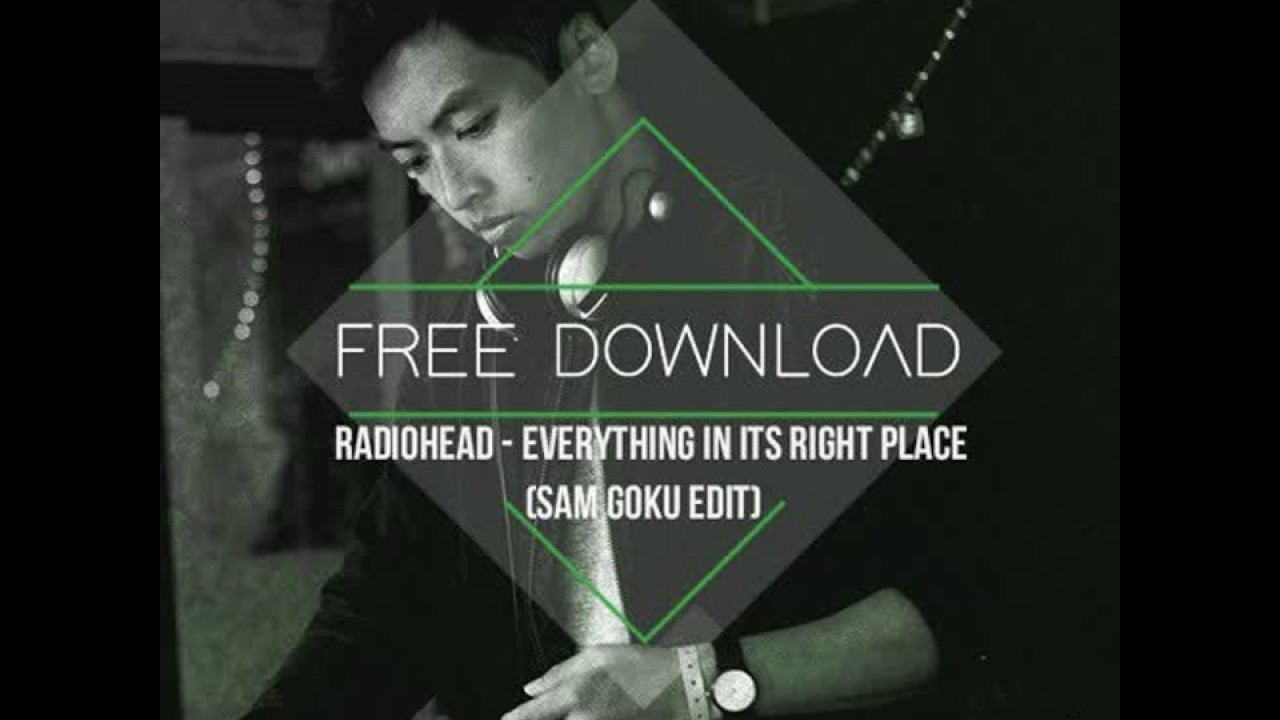 Radiohead everything in its right place (sam goku edit) youtube.