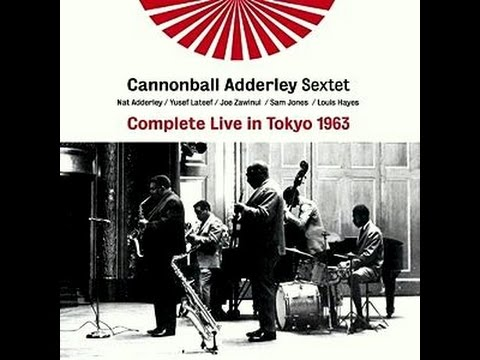 Cannonball Adderley Sextet, Live In Tokyo - Work Song