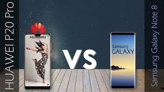 HUAWEI P20 PRO VS Samsung Galaxy Note 8