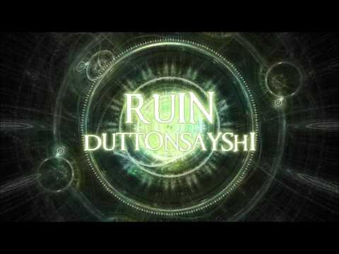 RUIN - DuttonsaysHi (HD)