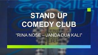 Janda Dua Kali -  Rina Nose (Stand Up Comedy Club)