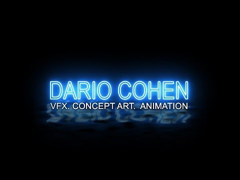 Dario Cohen's Showreel: Visual FX, Animation & Concept Art