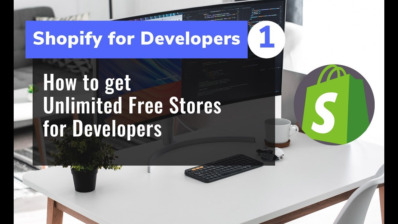 Shopify For Developers - Unlimited Free Stores for Developers