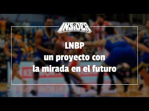 LNBP, un proyecto con la mirada en el futuro | Los Pleyers Insider