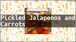 Recipe Pickled Jalapenos and Carrots