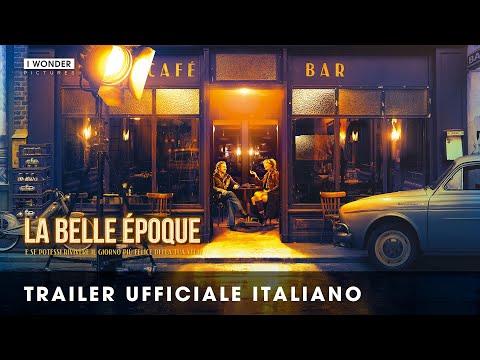 La Belle Époque I Trailer italiano ufficiale