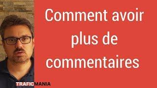Comment avoir plus de commentaires sur vos articles de blog (3 piliers)