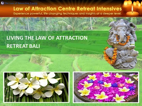23rd – 30th Sep 2018, Bali Living the Law of Attraction Retreat