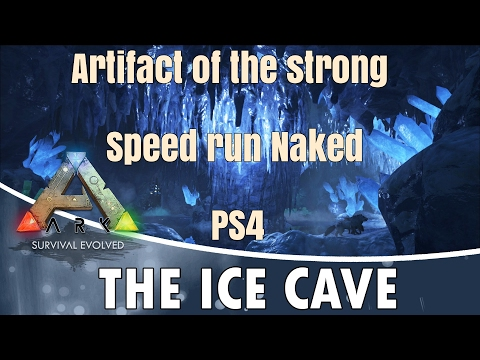 Ark Survival Evolve:Artifact Of The Strong,Ice Cave Speed Run Naked,Ps4