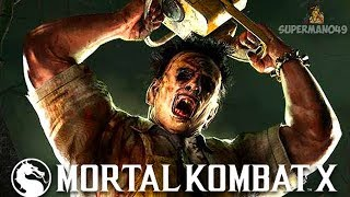 """THE BEST BRUTALITY OF ALL TIME! - Mortal Kombat X: """"Leatherface"""" Gameplay"""