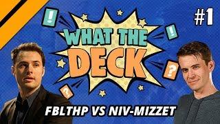 What the Deck w/ Brian Kibler | Ep 1: Fblthp vs Niv-Mizzet | MTGA