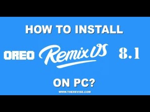 How To Download And Install Remix Os Oreo 8.1 On Pc 2018