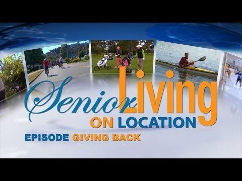 """Senior Living On Location -  """"Giving Back"""" [S01E05]"""