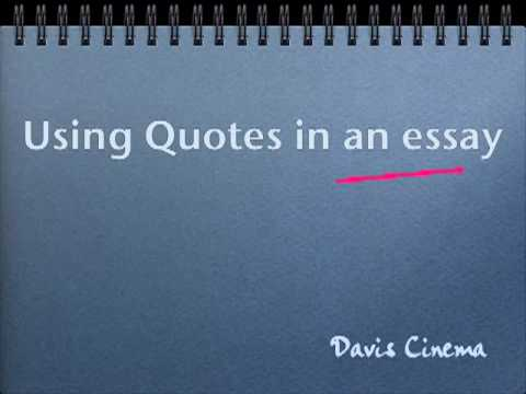 using quotes in an essay How to quote a quote let's say you need to quote a book for an essay, and the passage you have in mind contains a quote from some other source.