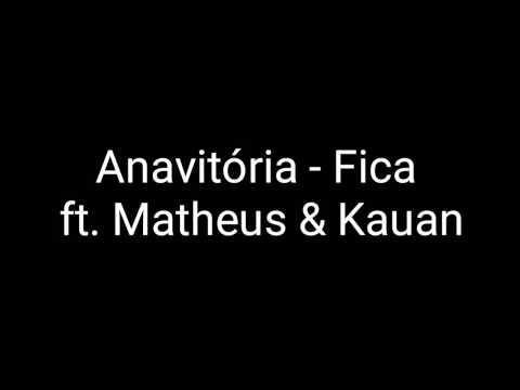 Anavitória - Fica ft. Matheus & Kauan ( LETRA)