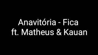 Baixar Anavitória - Fica ft. Matheus & Kauan ( LETRA)