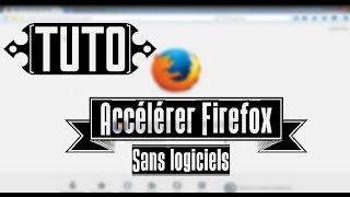 [TUTO] Comment accélérer Firefox!