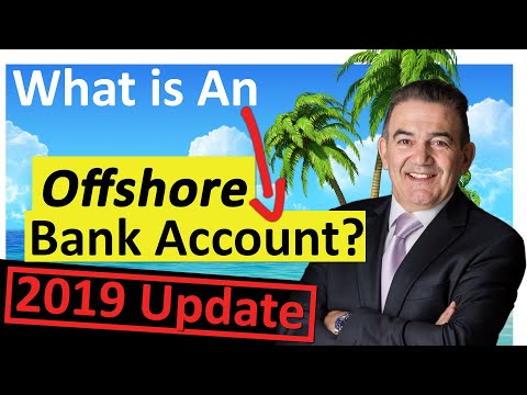 What is An Offshore Bank Account? (2019 Update)