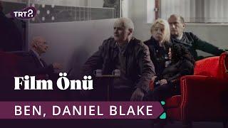 Ben, Daniel Blake (I, Daniel Blake)   Film Önü 17. Bölüm